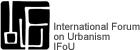 International Forum on Urbanism, IFoU, (open link in a new window)